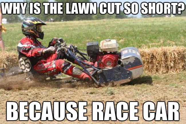 af9 alternative lawn mowing because race car know your meme,Lawn Memes