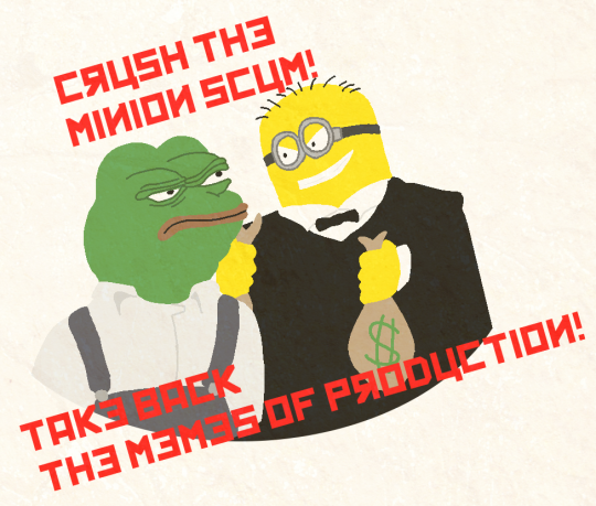 seize the memes of production minions know your meme