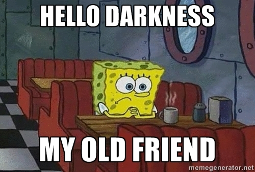 Kuvahaun tulos haulle hello darkness my old friend meme