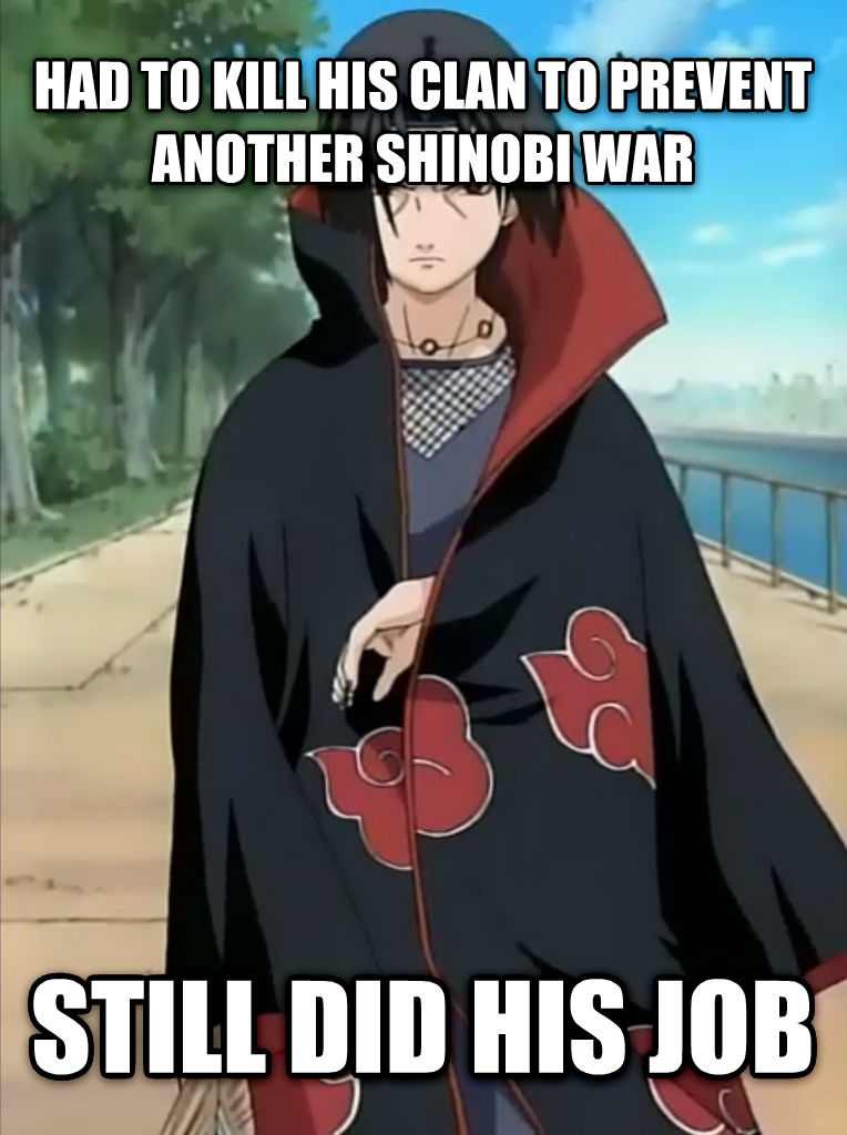 62c still did his job(itachi) still does the job know your meme