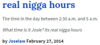 32c urban dictionary definition real nigga hours know your meme,Memes Urban Dictionary