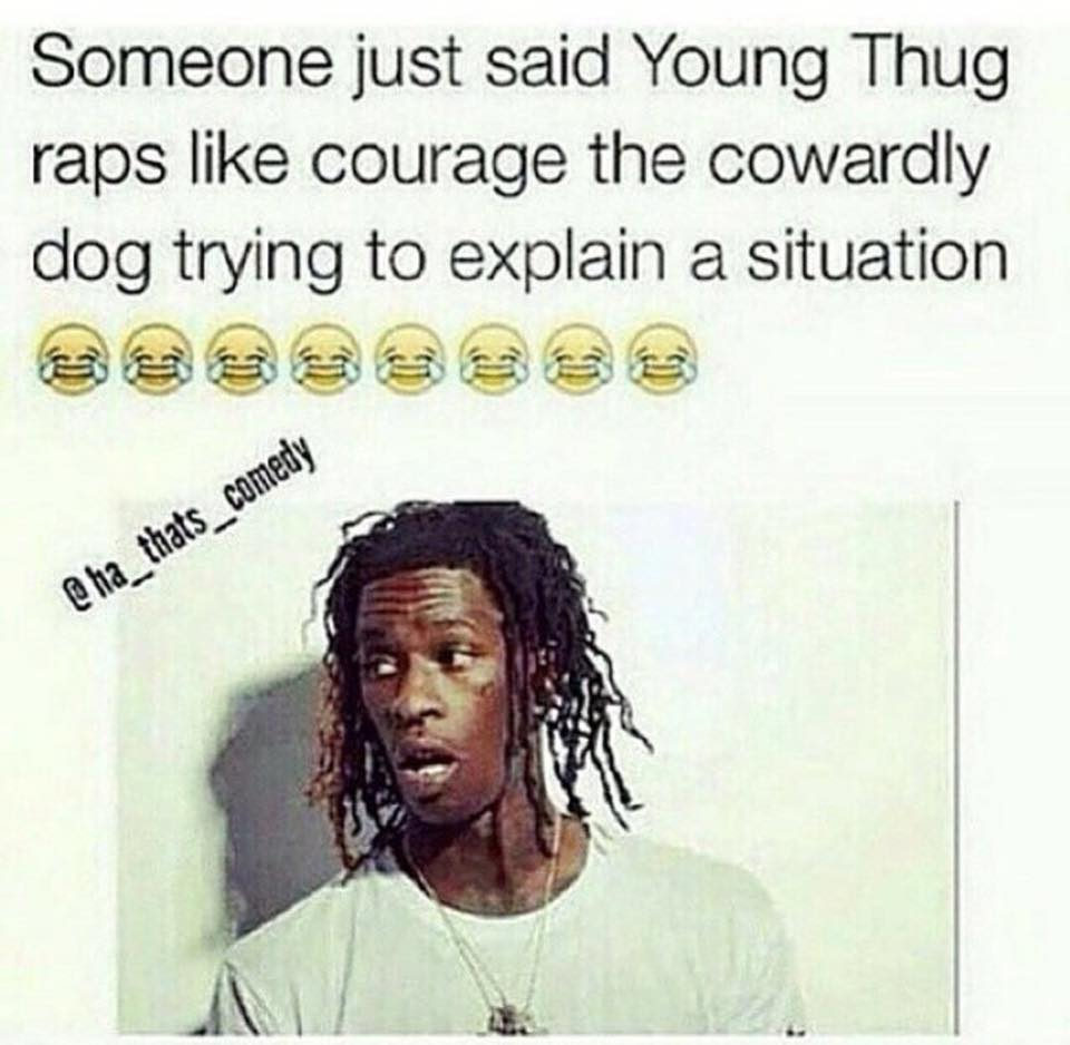 Funny Random Quotes Courage  Young Thug  Know Your Meme