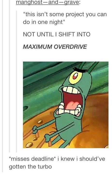 deadline    shift  maximum overdrive   meme