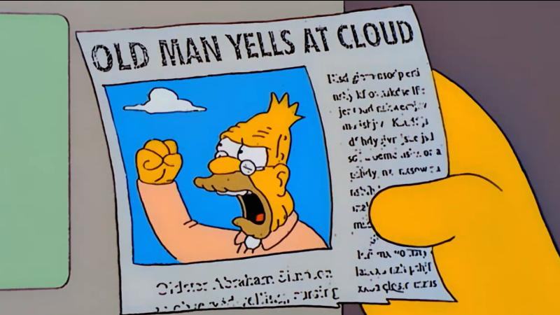 Image result for man yells at cloud