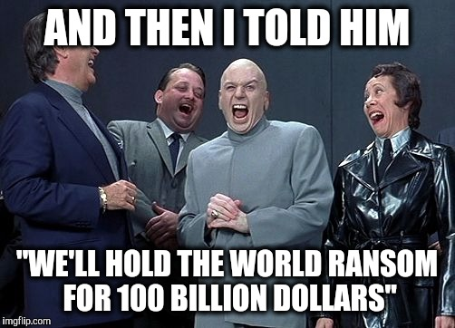 1fe dr evil's plan and then i said know your meme