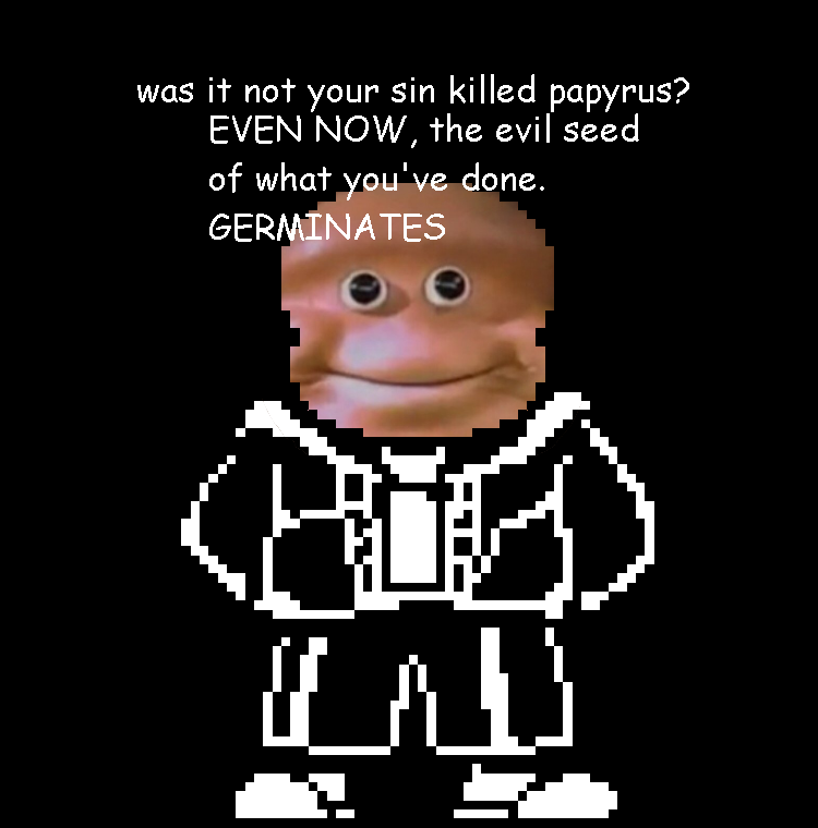 897 was it not your sin killed papyrus? the almighty loaf know