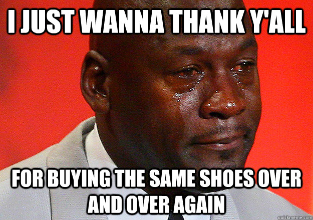 JUST WANNA THANK YALL FOR BUYING THE SAME SHOESOVER ANDOVER AGAIN