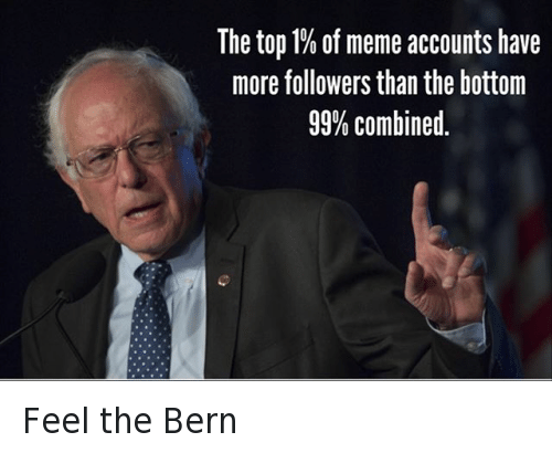 b8b fight the top 1% of meme accounts feel the bern know your meme