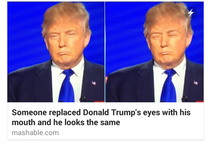 5ba someone replaced donald trump's eyes with his mouth and he looks,Eyes Meme