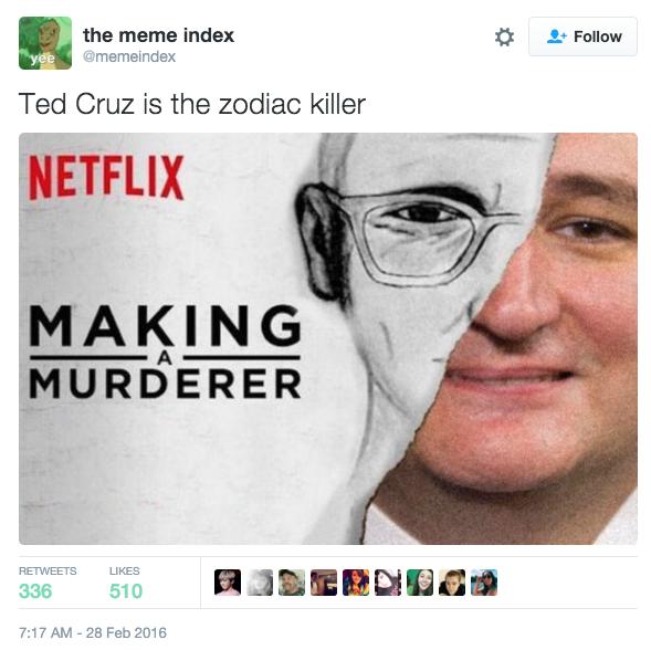 771 making a murderer ted cruz zodiac killer know your meme