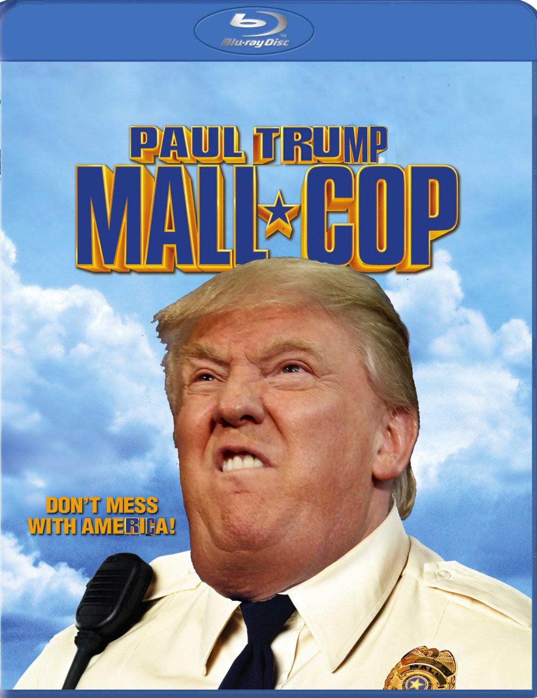 Paul Trump Paul Blart Mall Cop Know Your Meme