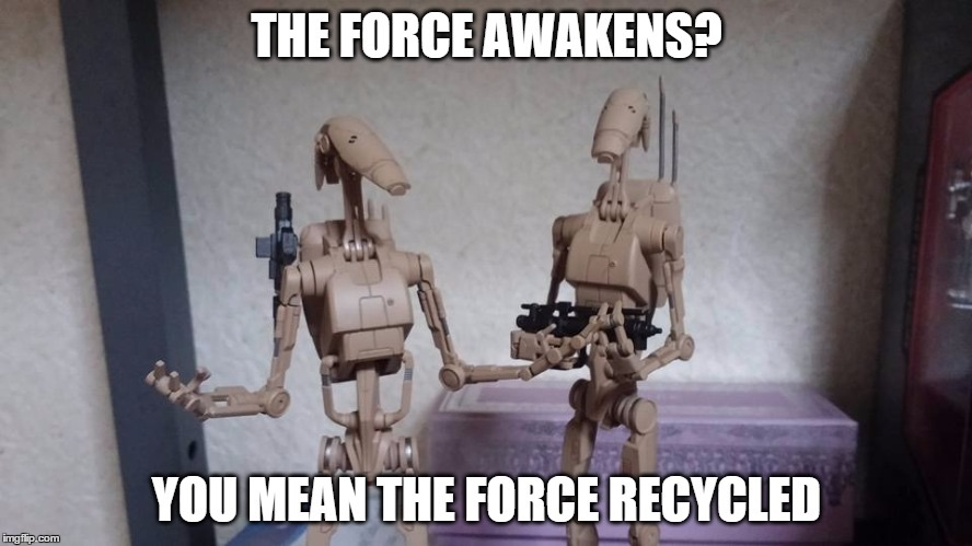 5d5 such an unoriginal movie star wars episode vii the force,The Force Awakens Memes