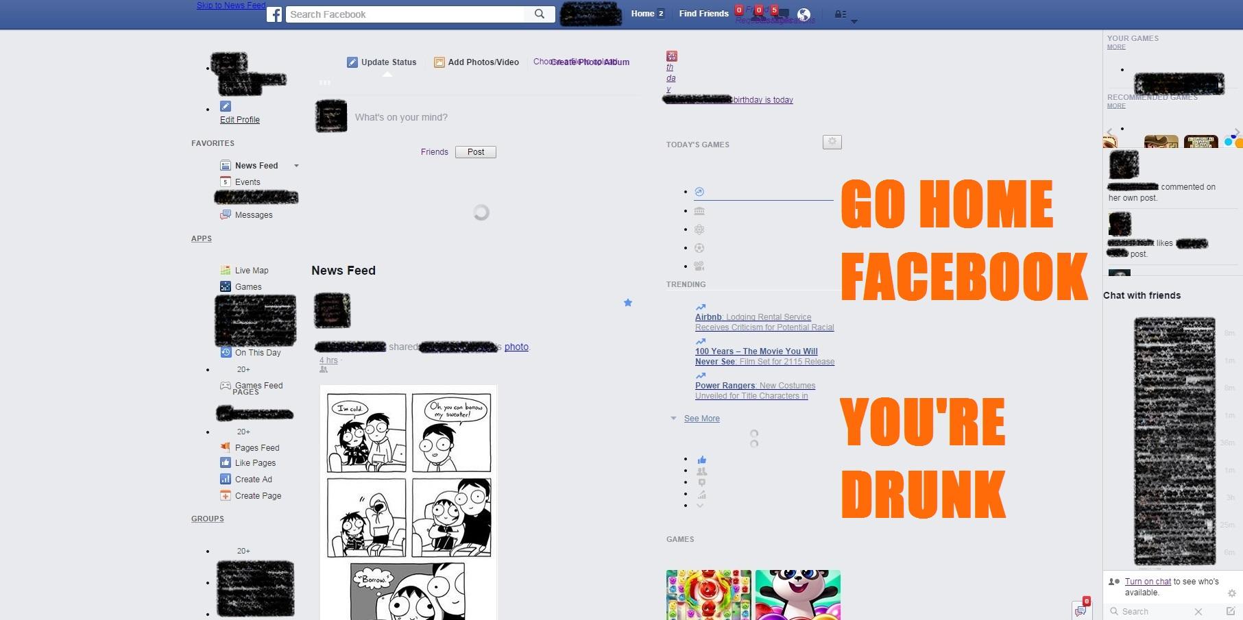 Go Home, Facebook. You're Drunk.