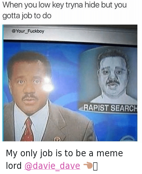177 my only job meme lord meme master know your meme