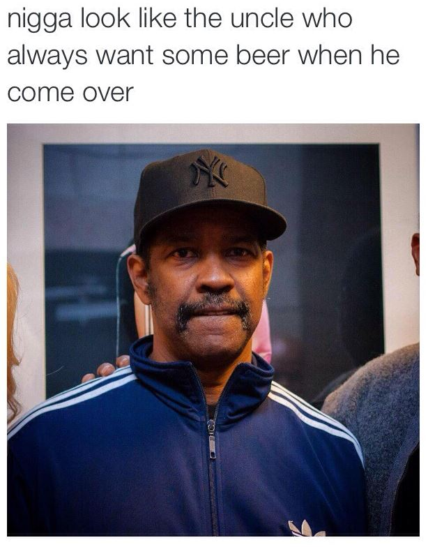 979 the uncle who always wants some beer uncle denzel know your meme