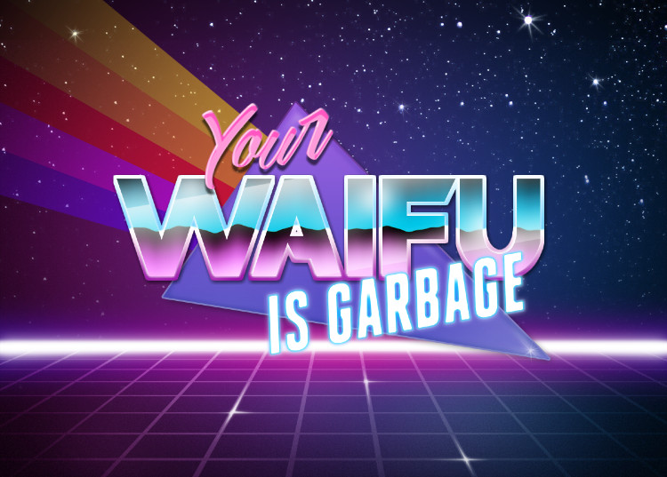 258 your waifu is 80's garbage retrowave text generator know your meme