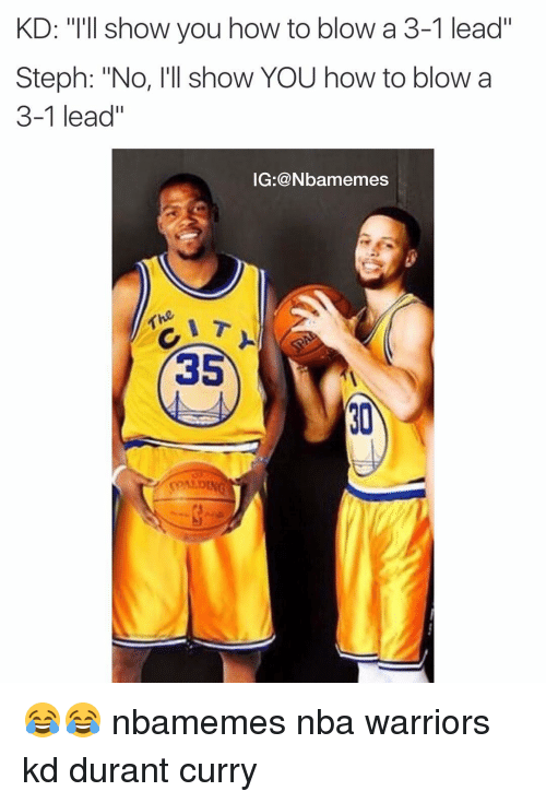 0b4 best 3 1 lead blowers the warriors blew a 3 1 lead know your meme