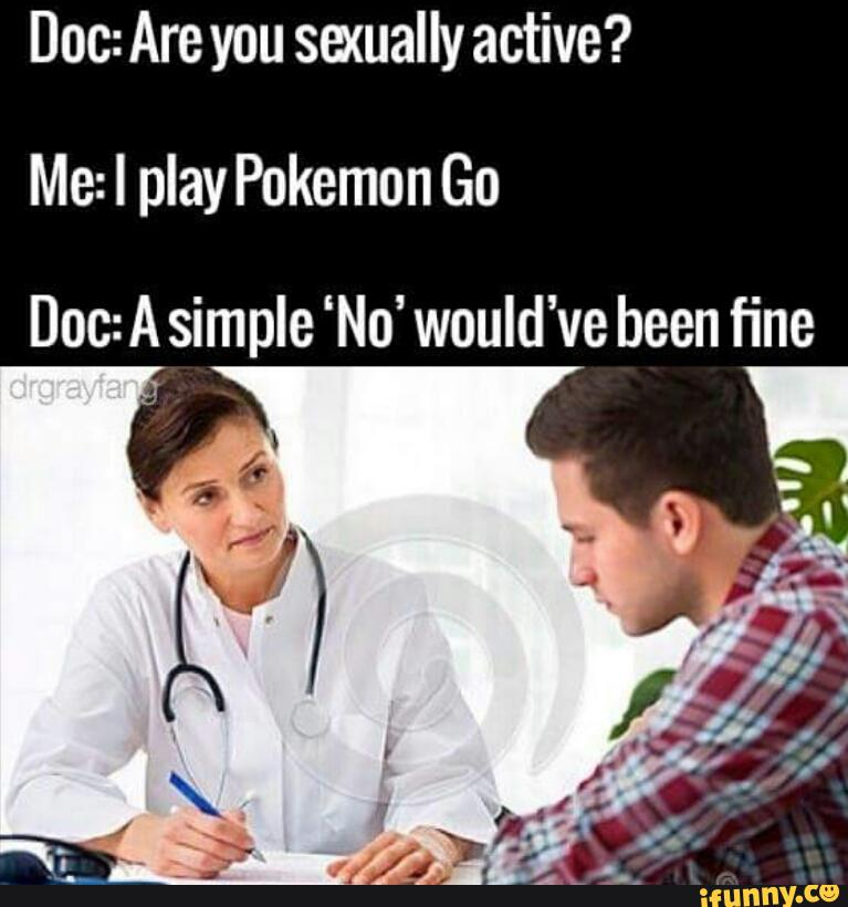 9c2 i play pokemon go are you sexually active? know your meme