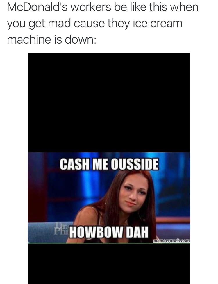 7bf cash me ousside howbow dah know your meme