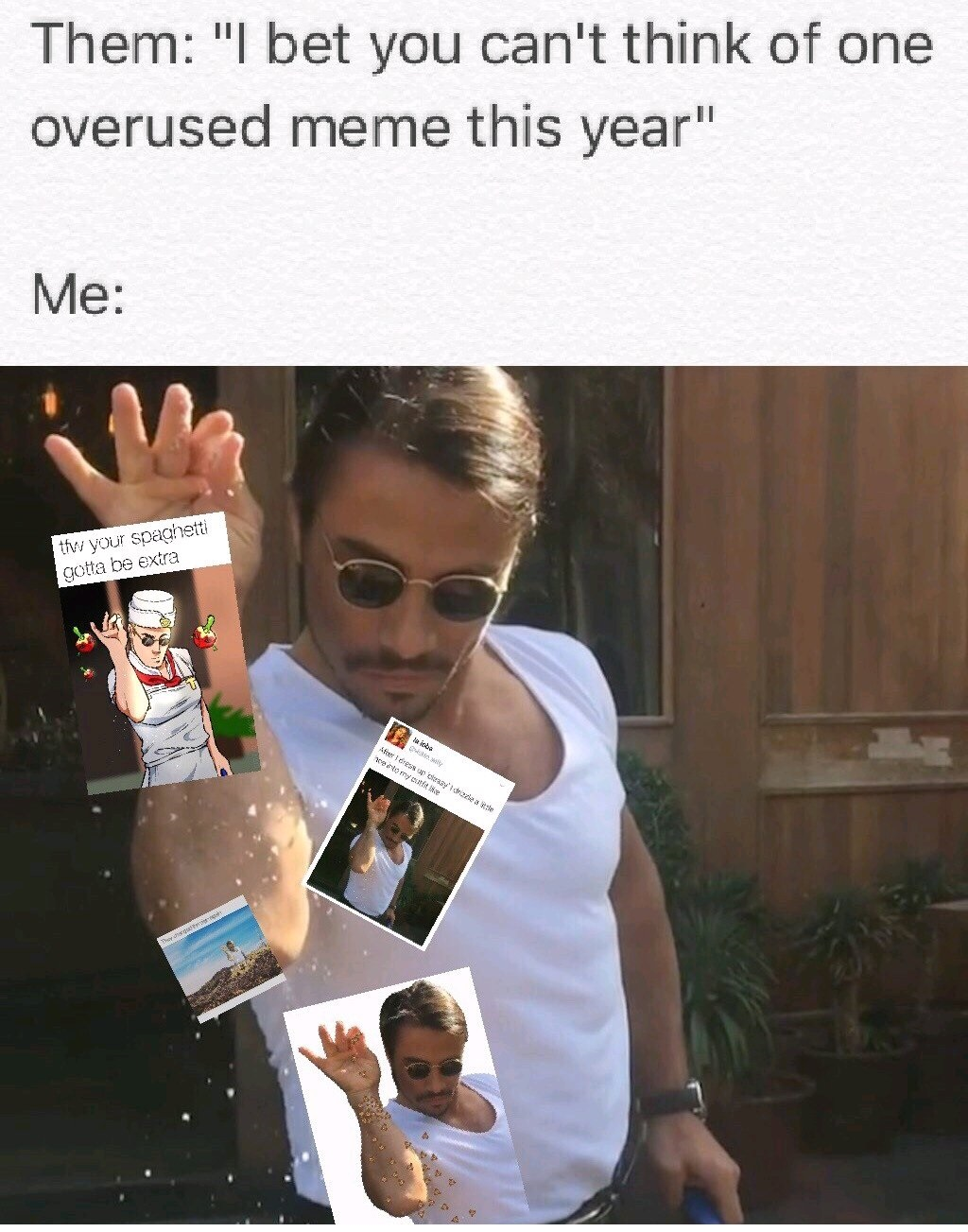 Meta salt bae know your meme them i bet you cant think of one overused meme this year sciox Gallery