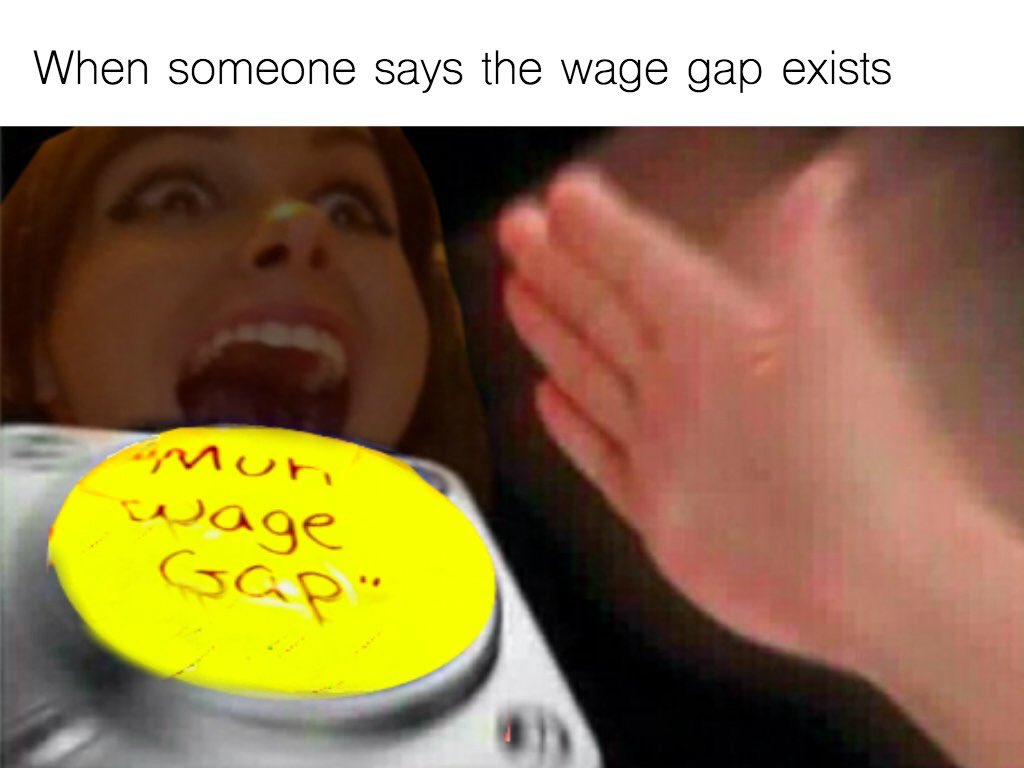 966 muh wage gap nut button know your meme