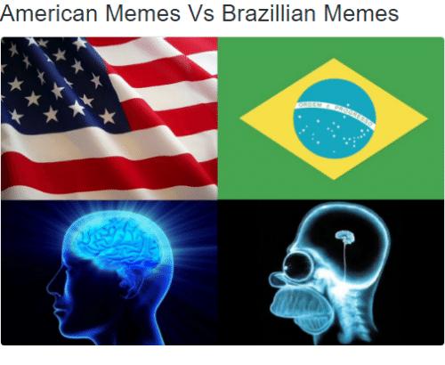 76a american memes vs brazilian memes expanding brain know your meme