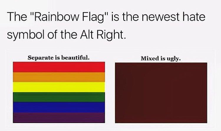 The Rainbow Flag Is The Newest Hate Symbol Of The Alt Right Ok