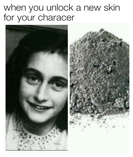 454 anne frank when you unlock a new skin know your meme