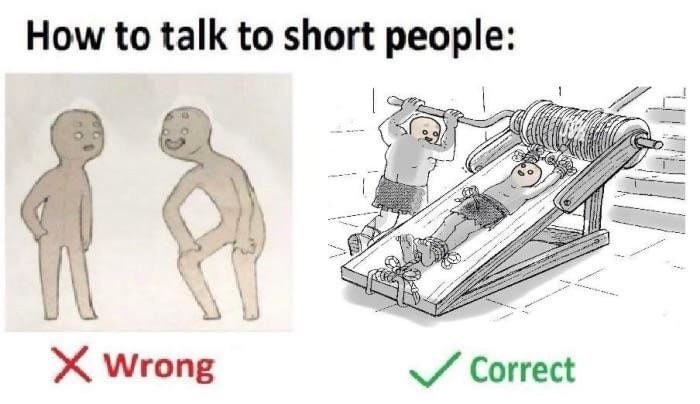 Stretch 'Em Out   How To Talk To Short People   Know Your Meme