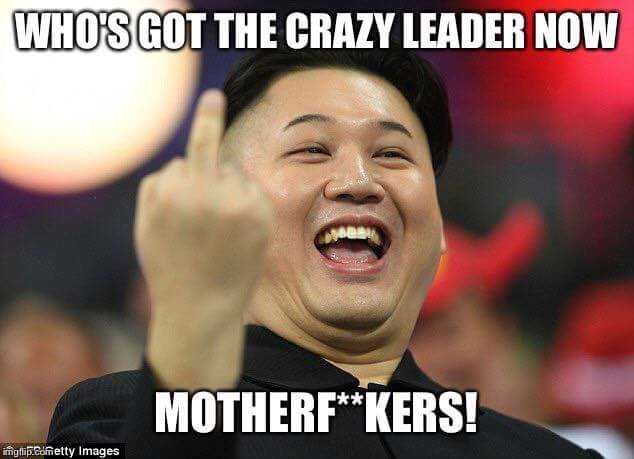 dd1 now who's leader is crazy? north korea know your meme