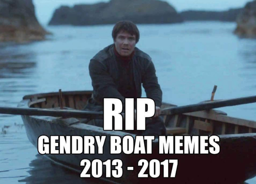 5dc rip gendry boat memes game of thrones know your meme,Rip Memes