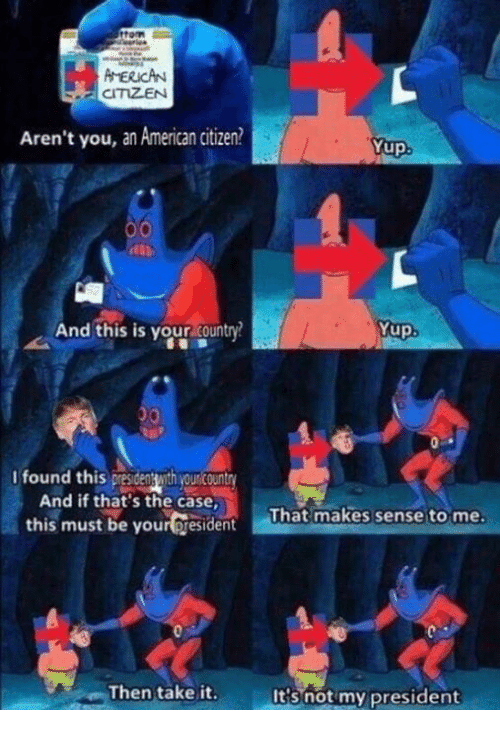 Not My President | Patrick Star's Wallet | Know Your Meme