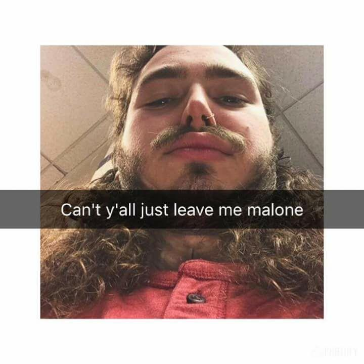 d7c leave malone alone post malone know your meme