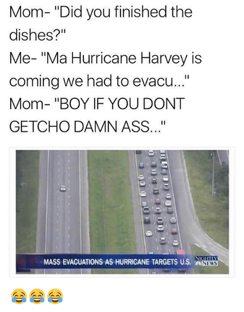 9a6 did you finish the dishes? 2017 hurricane harvey know your meme