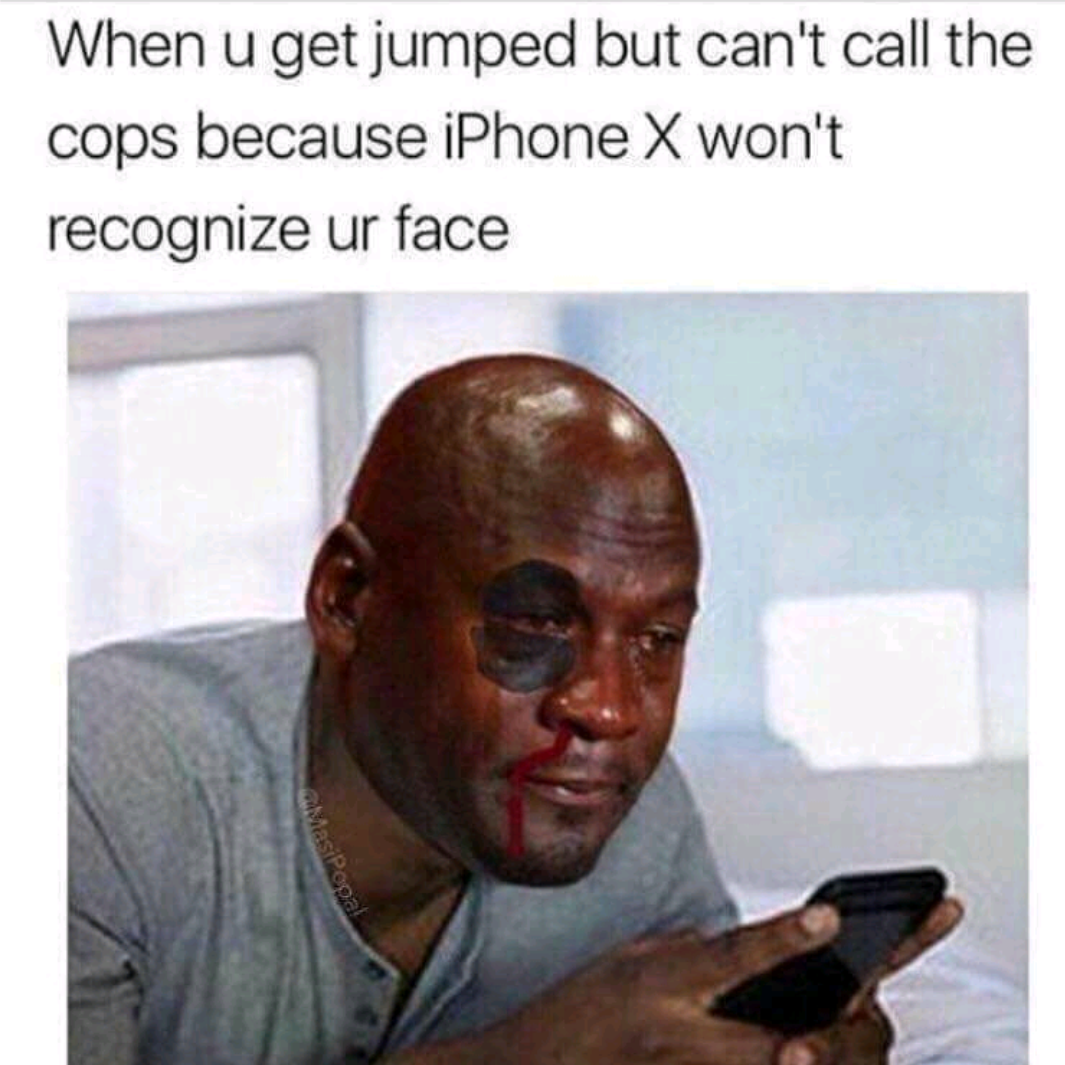 3ee when u get jumped but can't call the cops because iphone x won't