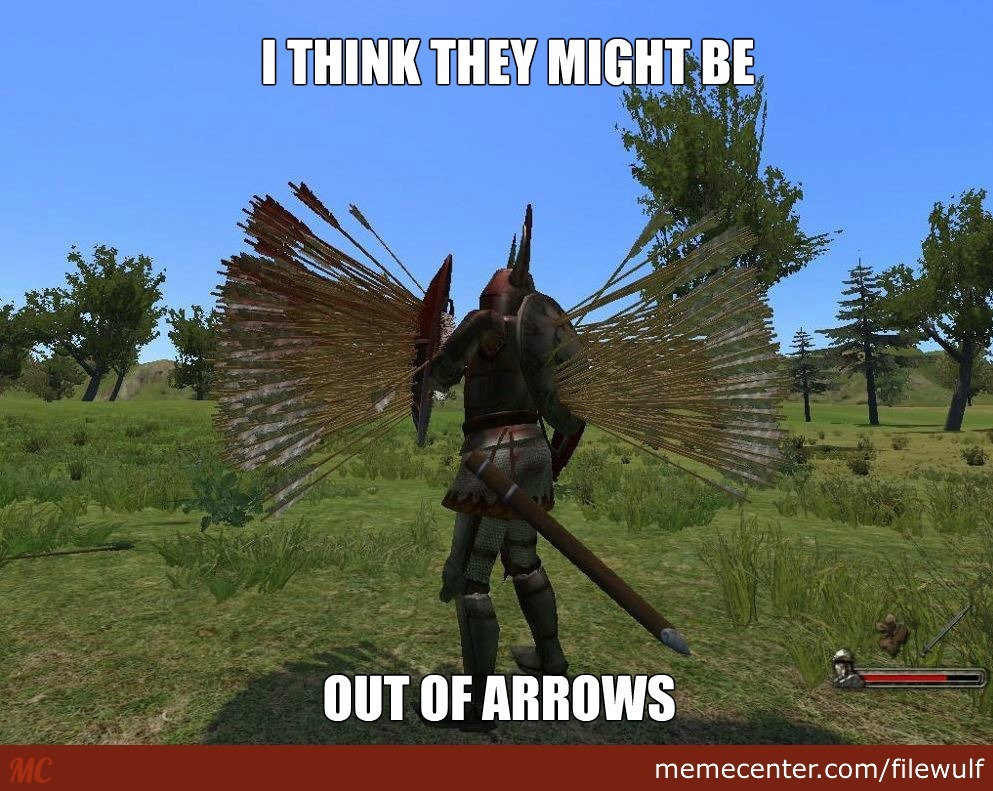 350 out of arrows mount & blade know your meme,Mount And Blade Memes