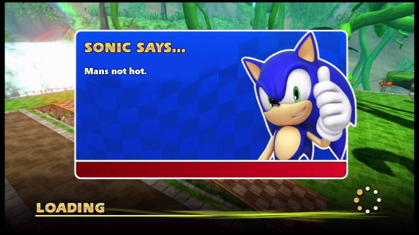 SONIC SAYS: Mans Not Hot.