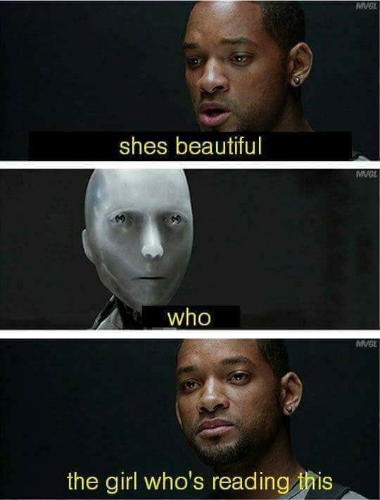 10b irobot she's beautiful who is? the girl reading this know your meme