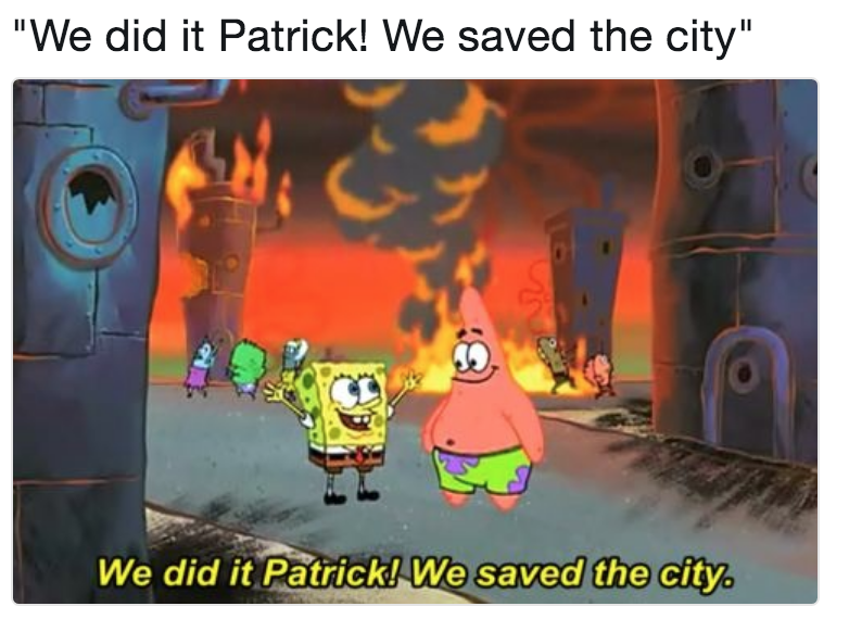 8f3 we did it, patrick! we saved the city! know your meme