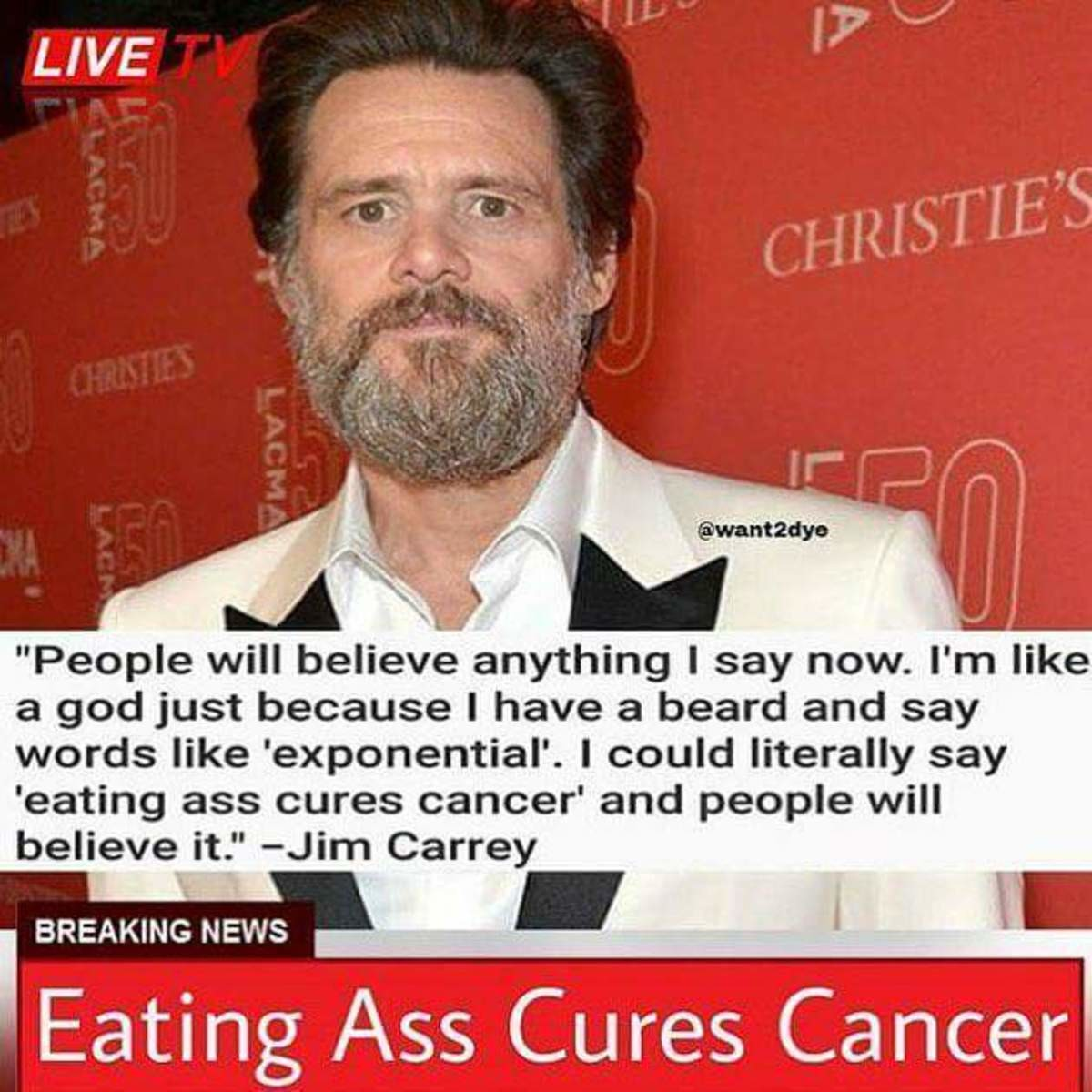 eating ass cures cancer. more at 11. | jim carrey | know your meme
