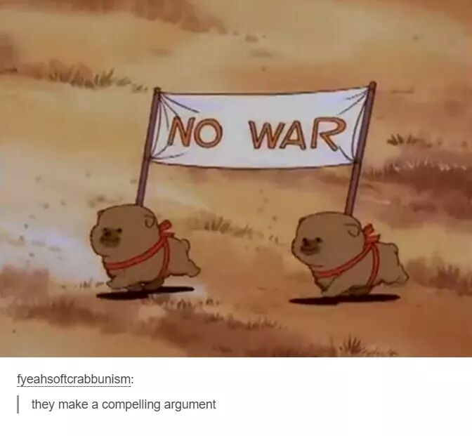 No War Pls Wholesome Memes Know Your Meme