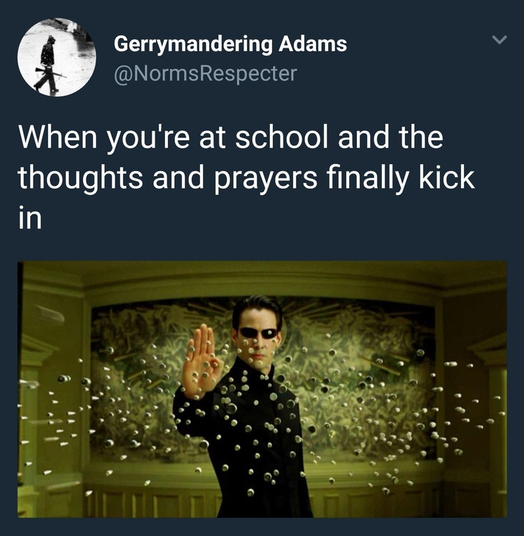 When You're At School And The Thoughts And Prayers Finally