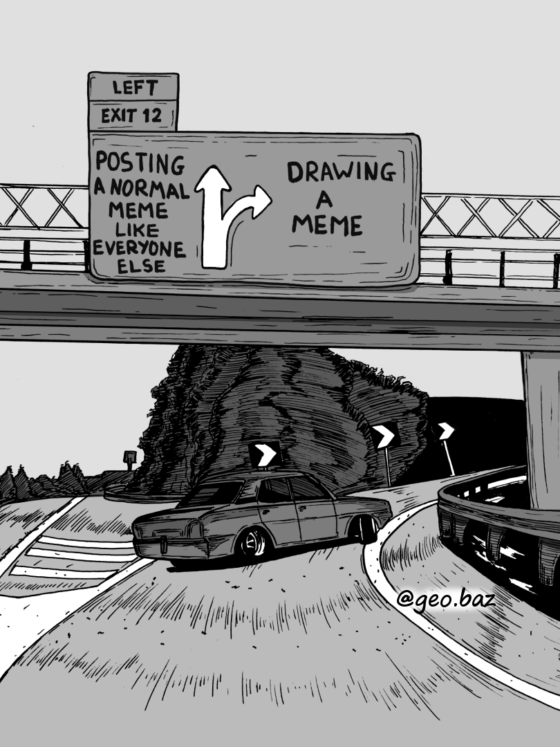 Breathing New Life Into This Meme Template Left Exit 12