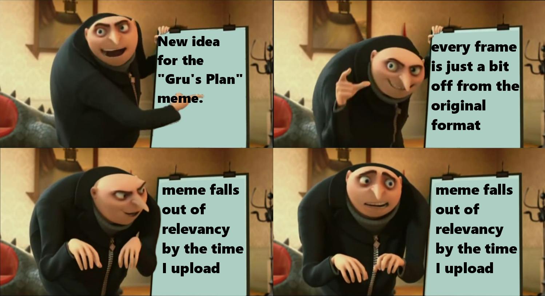 A few frames off. | Gru's Plan | Know Your Meme