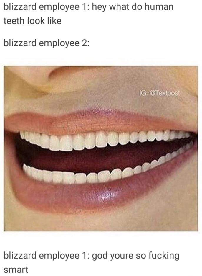 Blizzard And Human Teeth Blizzard Entertainment Know Your Meme