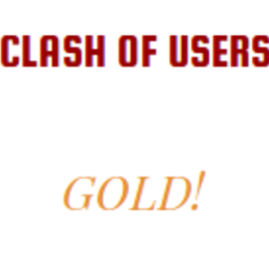 claSh Of UsSErs gOLD!