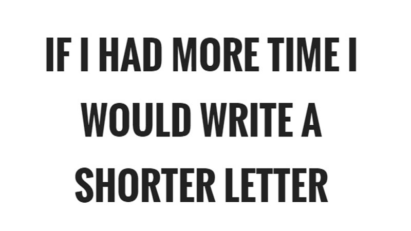 i would have written a shorter letter quot if i had more time i would written a shorter letter 22526